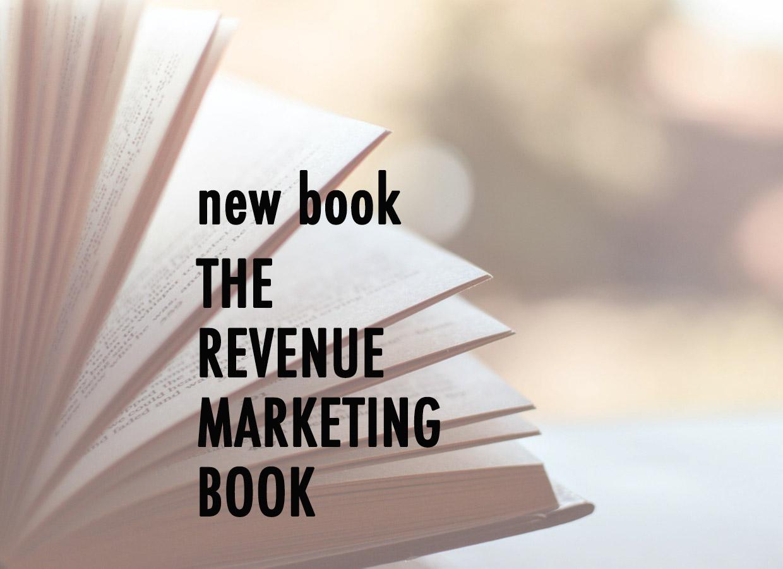 Get a free copy of The Revenue Marketing Book!